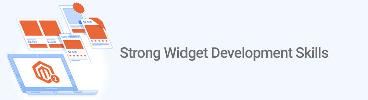 Strong Widget Development Skills